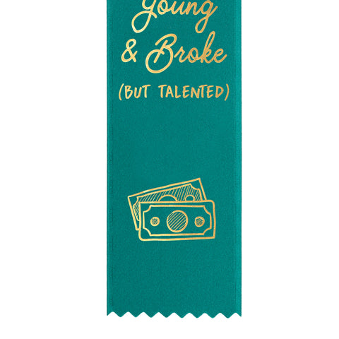 Young & Broke, but Talented Award Ribbon