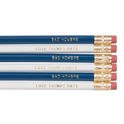 Bad Hombre / Love Trumps Hate pencils