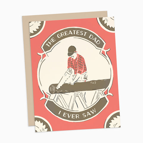 The Greatest Dad I Ever Saw Card