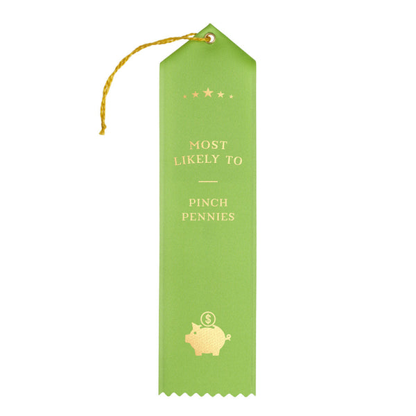 Most likely to pinch pennies award ribbon