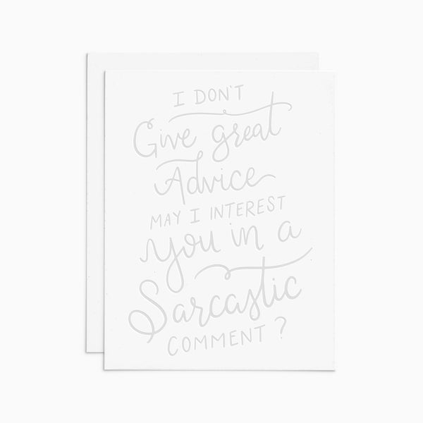 I Don't Give Great Advice letterpress card