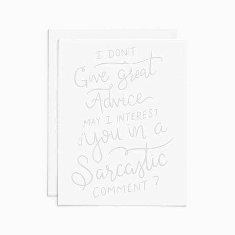 I Don't Give Great Advice Card