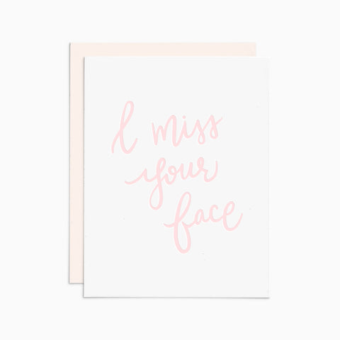 I Miss Your Face letterpress card