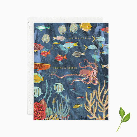 In a Sea of Fish You're a Keeper - Plantable Card