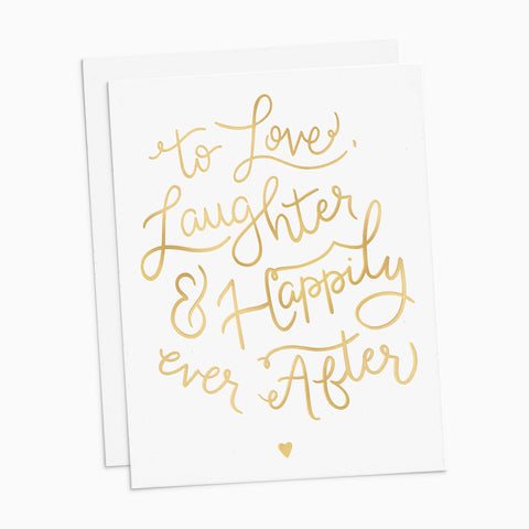 Love, Laughter, Happily Ever After Card