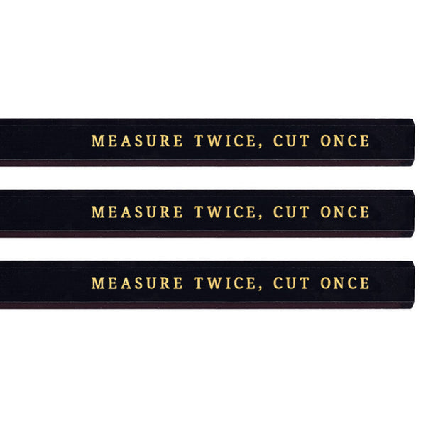 Measure Twice, Cut Once carpenter pencils