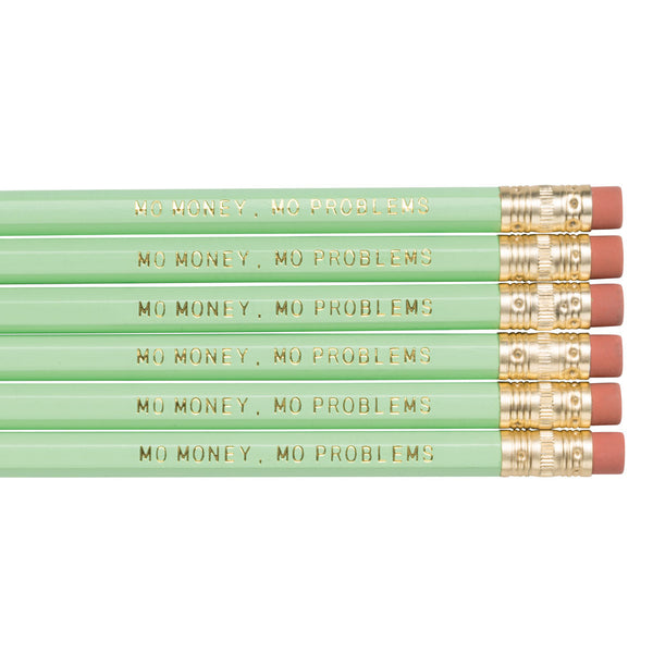 Mo Money Mo Problems pencils