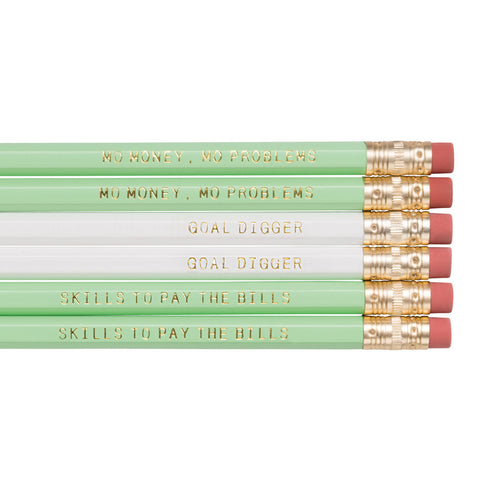 Mo Money Mo Problems / Goal Digger / Skills To Pay The Bills pencils