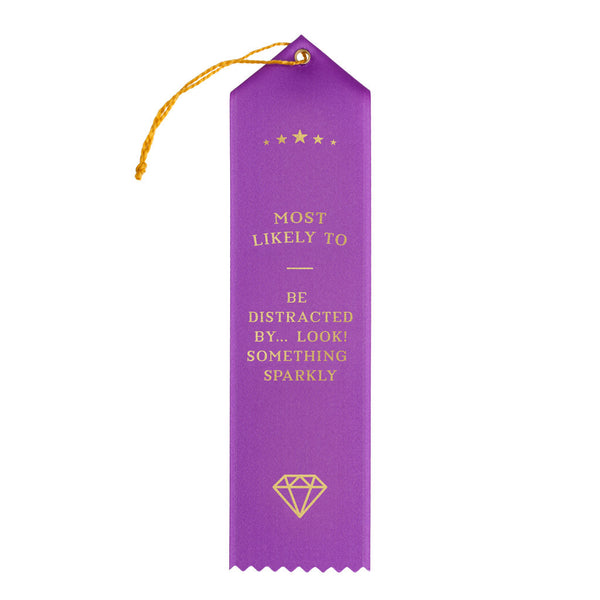 Most likely to be distracted by something sparkly award ribbon
