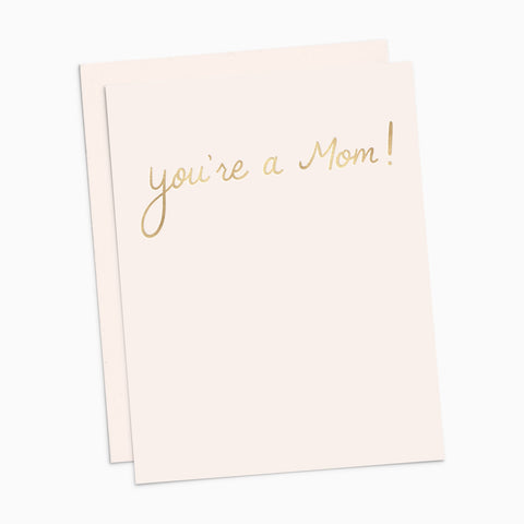 You're a Mom! Card