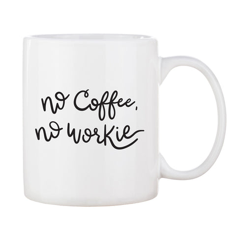 No Coffee, No Workie mug