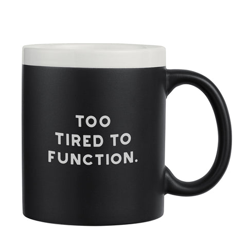 Too Tired to Function chalkboard mug