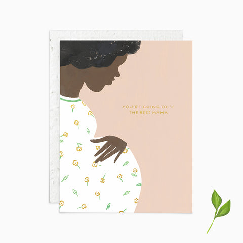 You're Going to Be the Best Mama - Plantable Card
