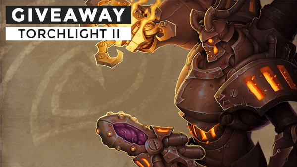 Torchlight II Giveaway
