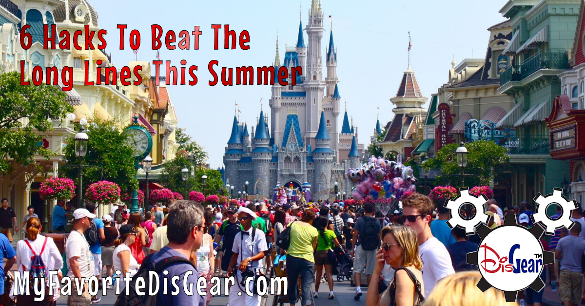 Six Hacks To Beat The Long Lines This Summer At Walt Disney World Magic Kingdom