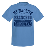 My Favorite Princesses Are My Daughters T-Shirt
