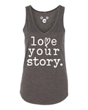 FRESH RELEASE Love Your Story Ladies Tank