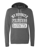 My Favorite Princess Is My Daughter Hoodie