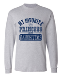 My Favorite Princesses Are My Daughters Long Sleeve T-Shirt