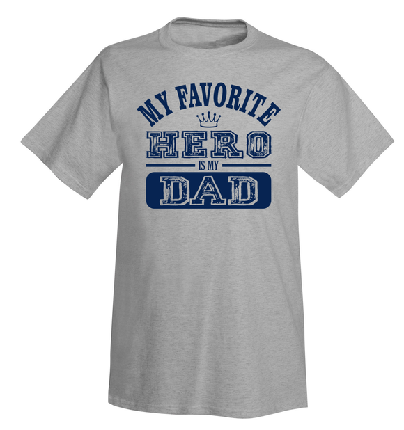 My Favorite Hero Is My Dad Adult T-Shirt
