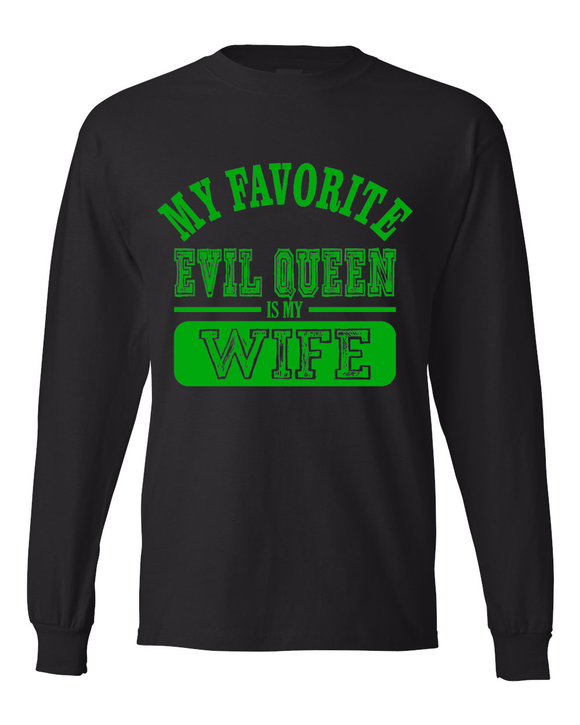 My Favorite Evil Queen Is My Wife Long Sleeve T-Shirt