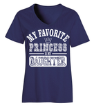 My Favorite Princess Is My Daughter Ladies T-Shirt