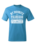 My Favorite Princess Is My Fiancèe T-Shirt