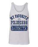 My Favorite Princess Is My Daughter Men's Tank