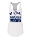 My Favorite Princess Is My Daughter Ladies Tank