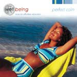 Well Being: Perfect Calm, music for effortless relaxation (CD)