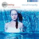 Well Being: Sea of Tranquility, music for effortless relaxation (CD)