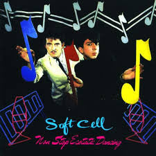 Soft Cell 'Non Stop Ecstatic Dancing'