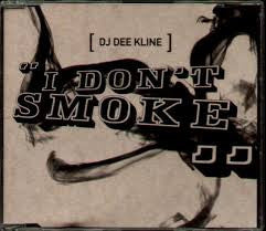 DJ Dee Kline 'I Don't Smoke'