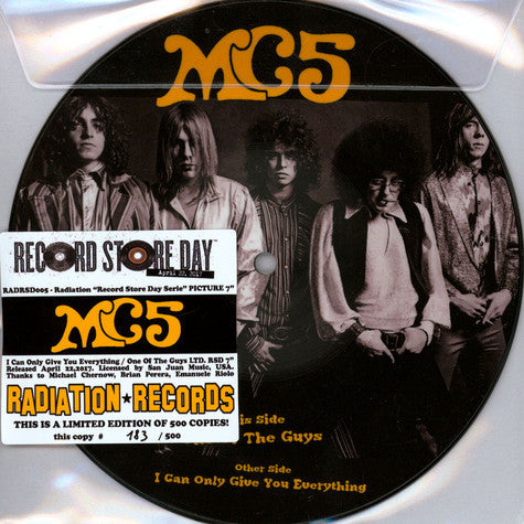 "MC5 - I Can Only Give You Everything / One Of The Guys (7"", Single, Num, Pic) - NEW"