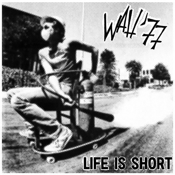"Wah'77 - Life Is Short (7"", S/Sided, EP) - NEW"