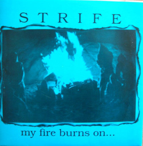 "Strife - My Fire Burns On (7"") - USED"
