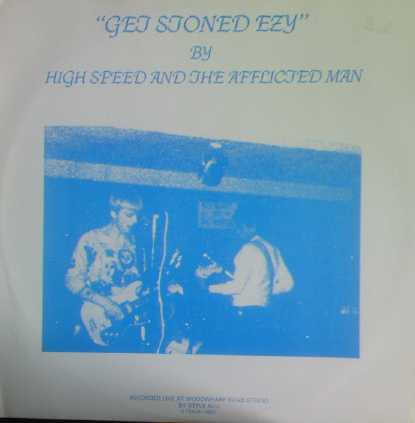 High Speed And The Afflicted Man - Get Stoned Ezy (LP, Album, Unofficial) - USED
