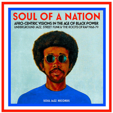 Various - Soul Of A Nation (Afro-Centric Visions In The Age of Black Power: Underground Jazz, Street Funk & The Roots Of Rap 1968-79) (2xLP, Comp) - NEW