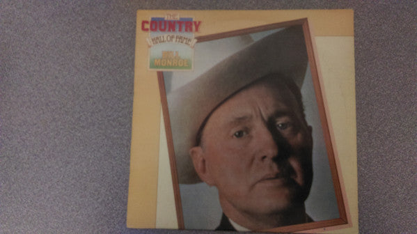 Bill Monroe - The Country Hall Of Fame  Bill Monroe (LP, Comp) - USED