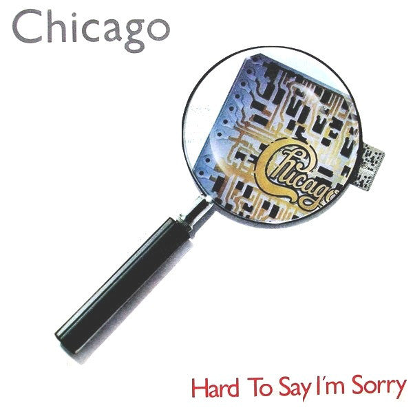 "Chicago (2) - Hard To Say I'm Sorry  (7"") - USED"