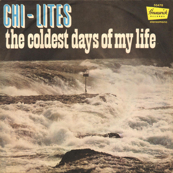"The Chi-Lites - The Coldest Days Of My Life (7"", Single, RM) - USED"