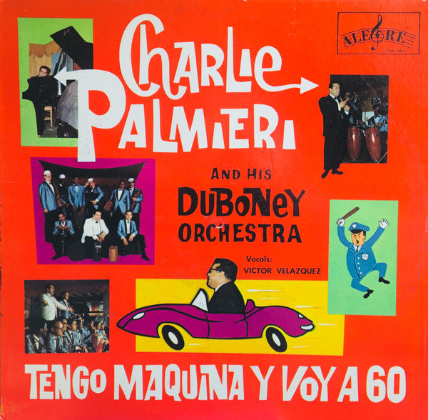 Charlie Palmieri And His Duboney Orchestra* - Tengo Maquina Y Voy A 60 (LP, Album, Mono, RE, RP, Hi-) - USED