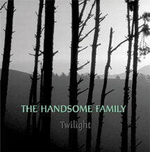 The Handsome Family - Twilight (CD, Album) - NEW