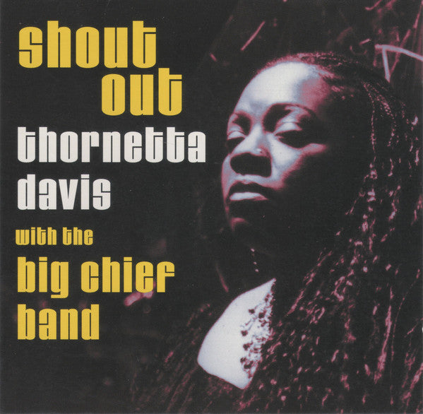 Thornetta Davis With The Big Chief Band* - Shout Out (CD, EP) - USED