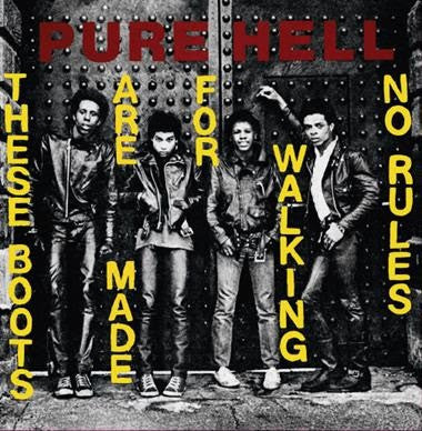 "Pure Hell - These Boots Are Made For Walking / No Rules (7"", Single, RE) - NEW"