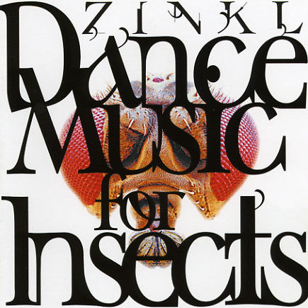 Zinkl* - Dance Music For Insects (CD, Album) - USED