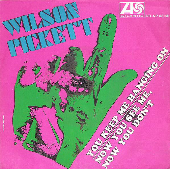 "Wilson Pickett - You Keep Me Hanging On (7"") - USED"