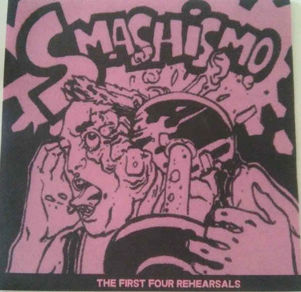"Smashismo - The First Four Rehersals (7"", S/Sided, EP, Pin) - USED"