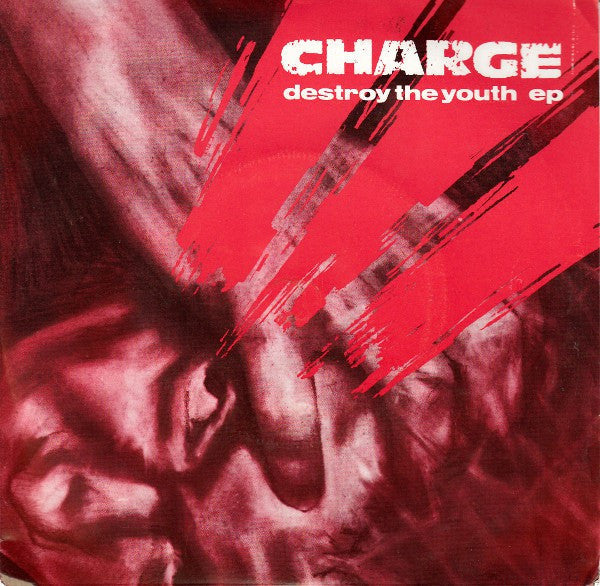 "Charge - Destroy The Youth EP (7"", EP) - USED"