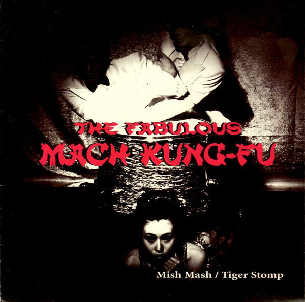 "The Fabulous Mach Kung-Fu - Mish Mash (7"", Single) - USED"